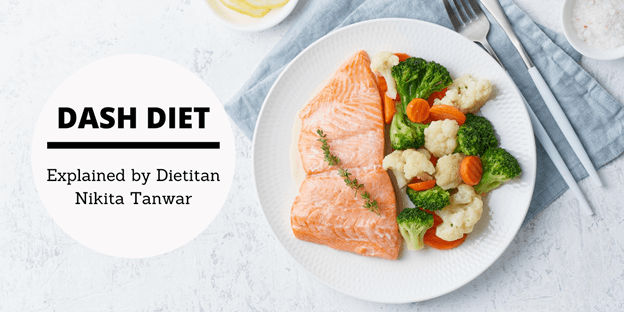 Dash Diet- healthy balanced diet by dietitian nikita